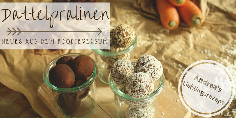 Dattelpralinen - FoodieVersum - Ein Häppchen Liebe
