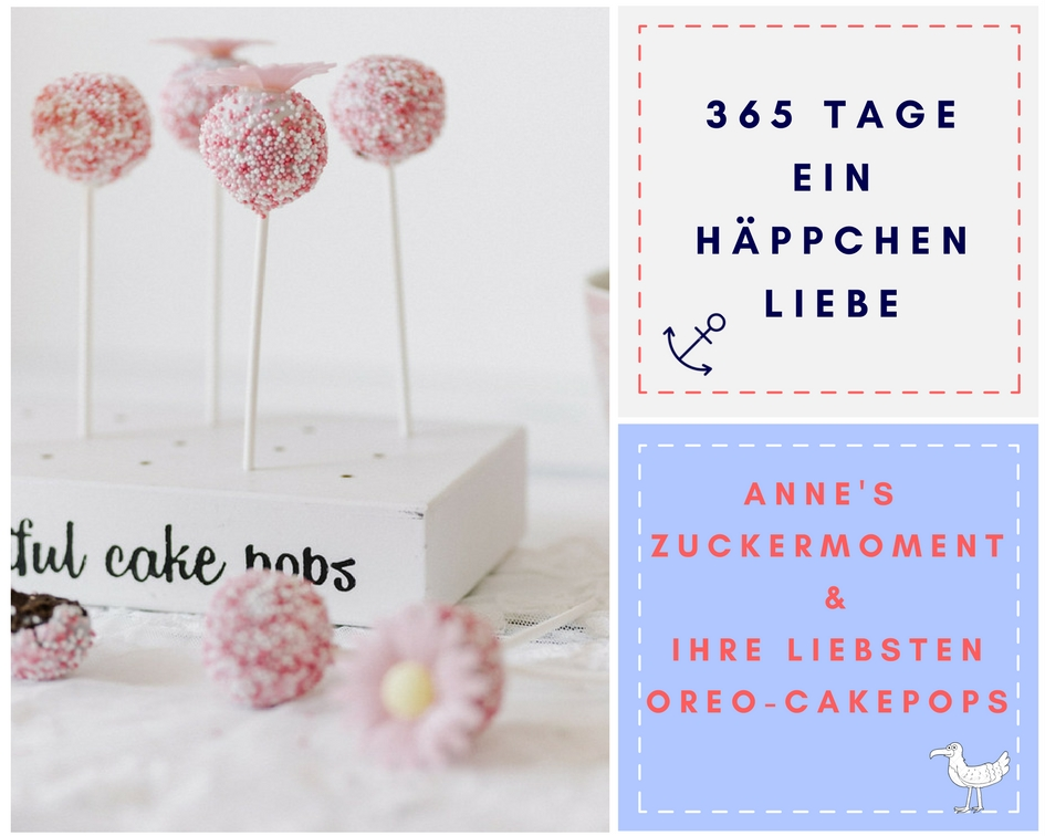 Anne's Zuckermoment - Oreo Cakepops - Ein Häppchen Liebe - Blog-Geburtstag